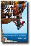 Jagged Rocks of Wisdom: Professional Advice for the New Attorney